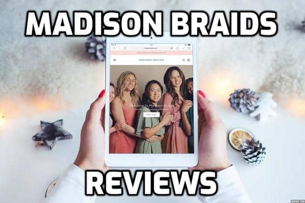 Madison Braids Review